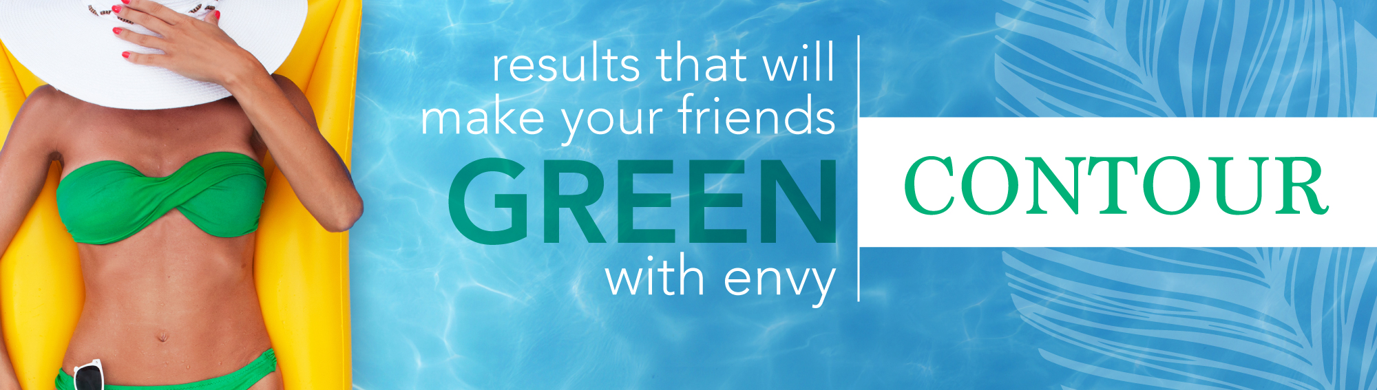 Results that will make your friends GREEN with envy